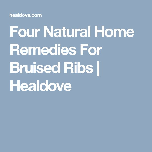 Four Natural Home Remedies For Bruised Ribs | Healdove