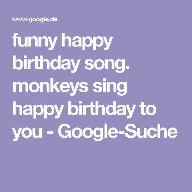 Best 25+ Funny Happy Birthday Song Ideas On Pinterest