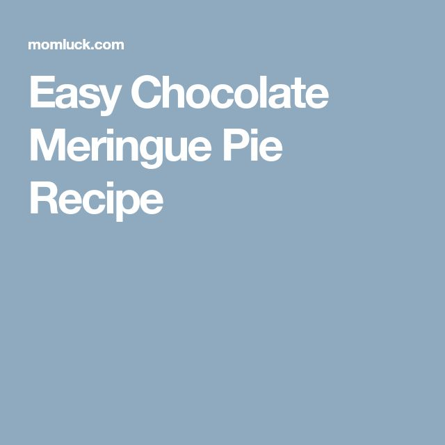 Easy Chocolate Meringue Pie Recipe