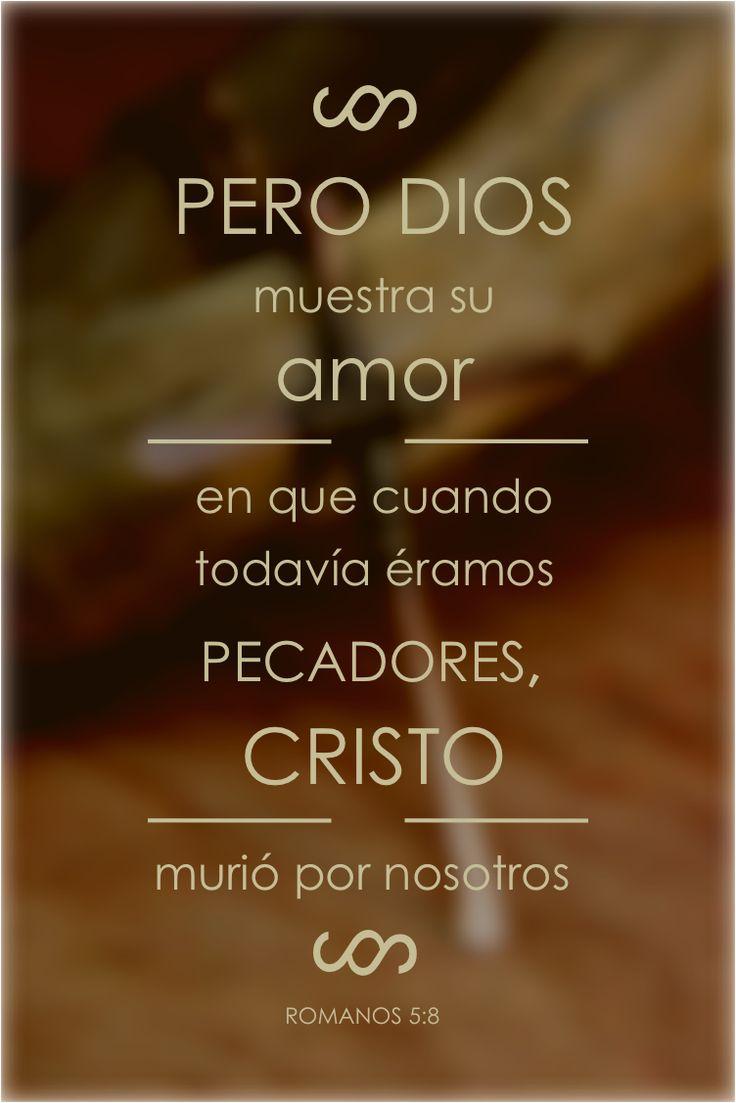 Romanos 5:8, 8 Mas Deus prova o seu amor para conosco, em que Cristo morreu por nós, sendo nós ainda pecadores.