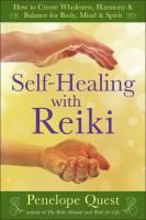 Cover image for Self-healing with Reiki : how to create wholeness, harmony & balance for body, mind & spirit / Penelope Quest.