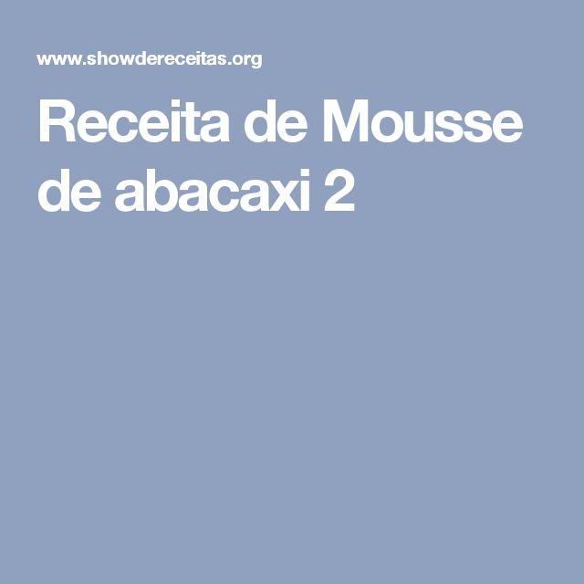 Receita de Mousse de abacaxi 2