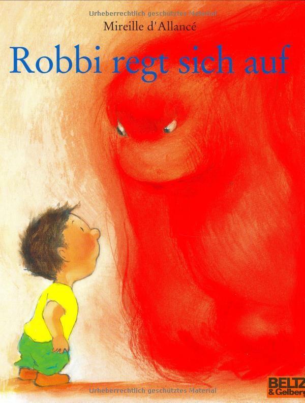 Robbi regt sich auf. Resilienzförderliche Kinderliteratur - Gefühle verstehen