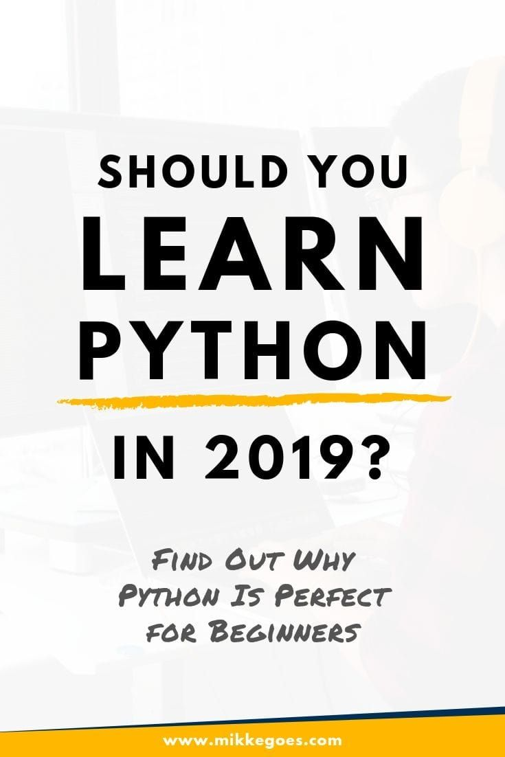 5 Reasons Why Python Is A Great First Programming Language In 2020 Programming Languages Learn Programming Learning Web