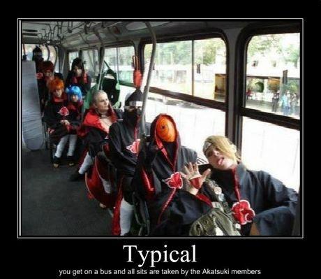 Vc entra no ônibus e encontra todos os membros da Akatsuki lá. Normal, acontece com todo mundo :D