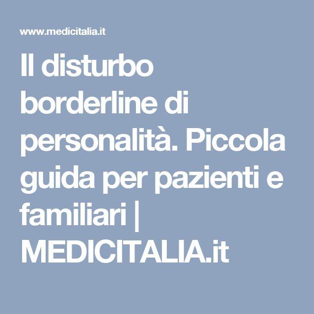 Il disturbo borderline di personalità. Piccola guida per pazienti e familiari | MEDICITALIA.it