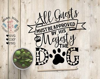 All Guests Must be approved by the dog Cut File in SVG, DXF, PNG, Dog svg, Funny Dog Svg Sign, dog svg, pets svg, dog printable, dog quotes