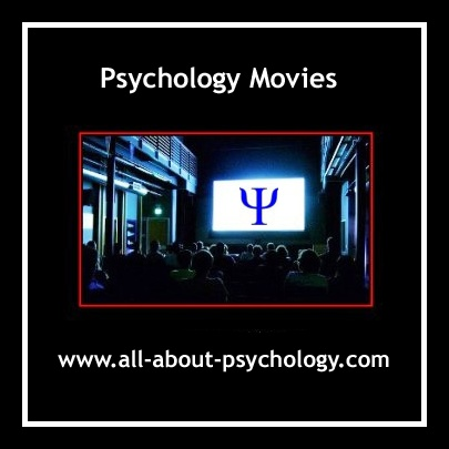 http://www.all-about-psychology.com/psychology-movies.html Click on image or see following link to explore the different levels at which psychology in movies has been examined, researched and discussed. Includes a playlist of trailers from movies with a psychological theme. See following link. http://www.all-about-psychology.com/psychology-movies.html