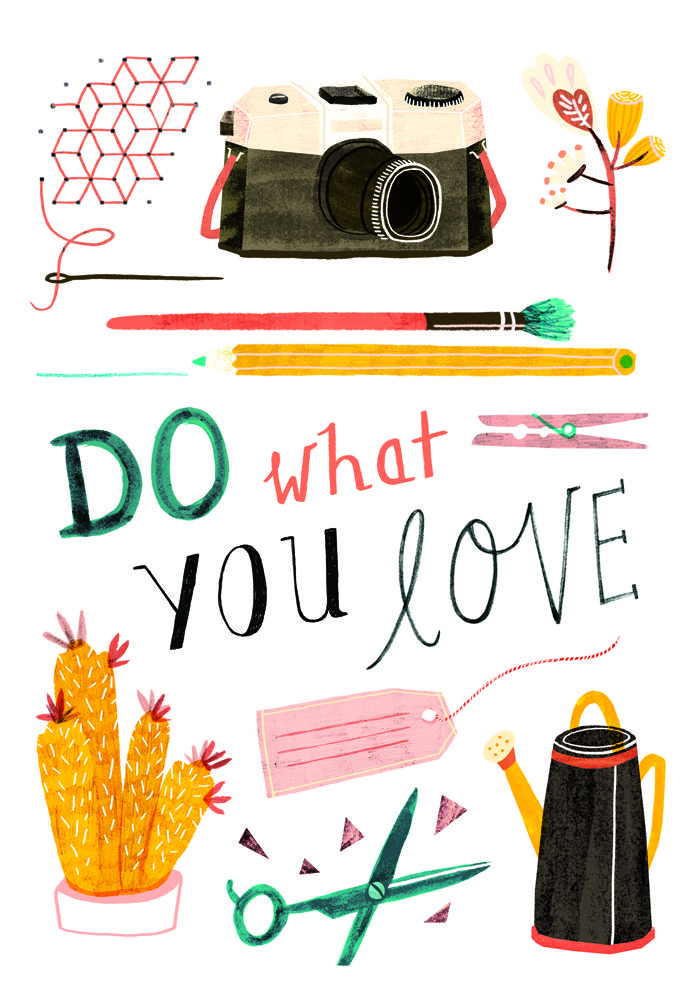 Do what you love - Illustrated by @ingridwuyster