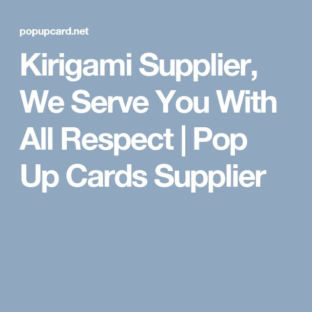 Kirigami Supplier, We Serve You With All Respect | Pop Up Cards Supplier
