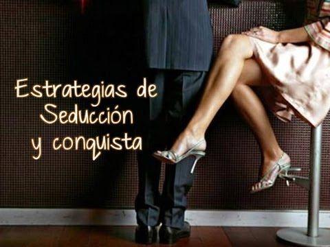 ▶ Estrategias de seducción y conquista (Lenguaje Corporal)