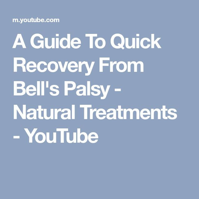 A Guide To Quick Recovery From Bell's Palsy - Natural Treatments - YouTube