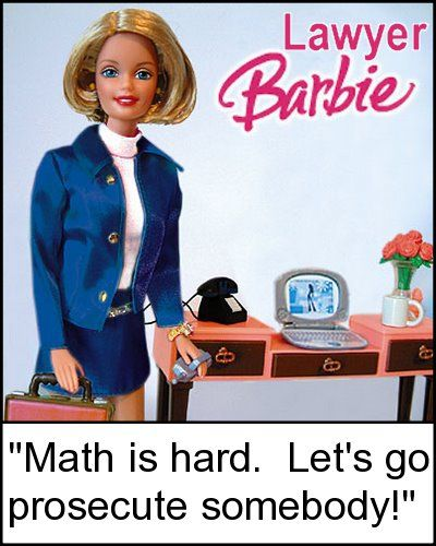 Lawyer Barbie    P.S. I think math is hard, and I am dying to become a prosecutor.