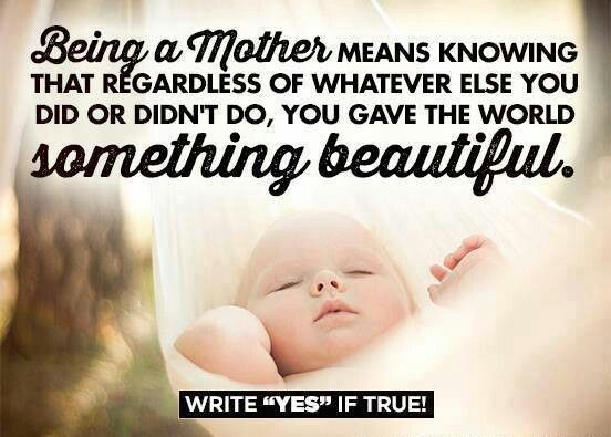 Being a mother - motherhood quotes - mother quotes