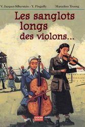 Les Sanglots longs des violons... N.éd. - YVES PINGUILLY