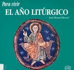 Bernal, J.M. - Para vivir el año liturgico