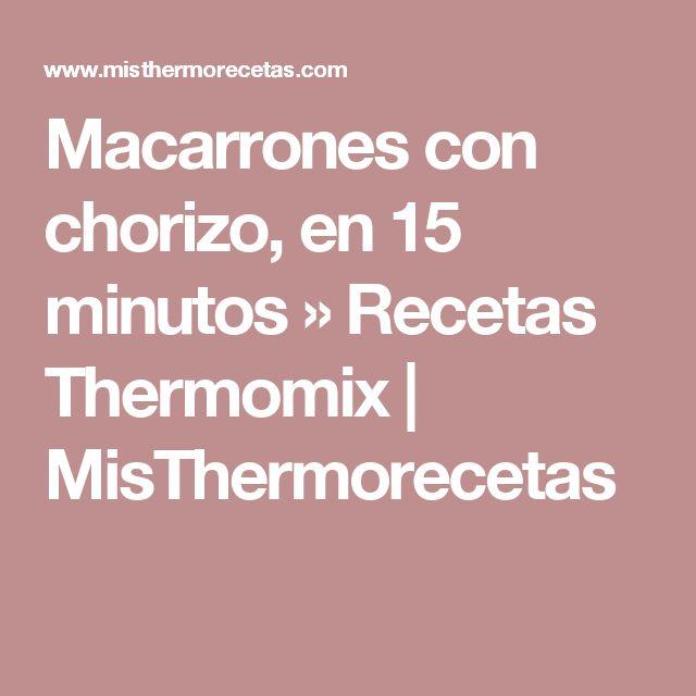 Macarrones con chorizo, en 15 minutos » Recetas Thermomix   MisThermorecetas