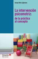 La intervención psicomotriz : de la práctica al concepto.  http://katalogoa.mondragon.edu/janium-bin/janium_login_opac.pl?find&ficha_no=116533