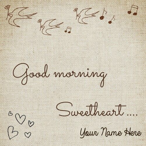 Good Morning Sweetheart Quote Picture With Your Name