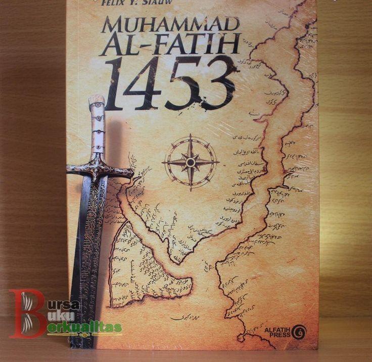 Jual Buku Muhammad Al Fatih 1453 Karya Felix Siauw