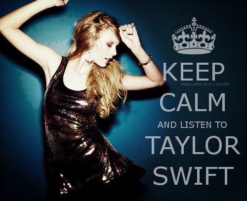 Keep Calm- Taylor Swift