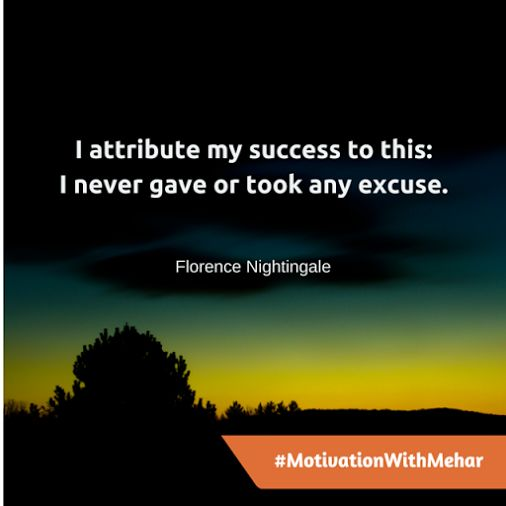 I attribute my success to this: I never gave or took any excuse.  #MotivationWithMehar  #Motivation #Success #quote