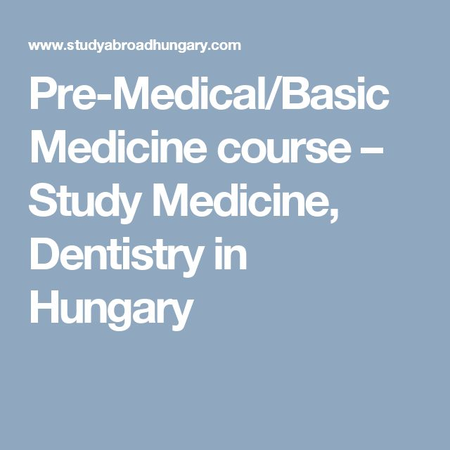 Pre-Medical/Basic Medicine course – Study Medicine, Dentistry in Hungary