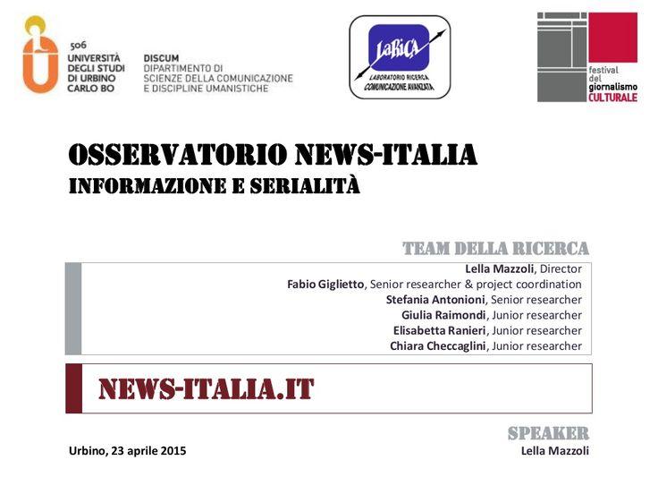 Osservatorio News-Italia: Informazione, social TV e serialità by Università of Urbino Carlo Bo via slideshare #digitalculture