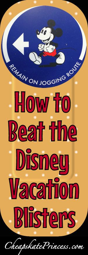 How to Beat the Disney Blisters: Prevention and Care - Disney's Cheapskate Princess