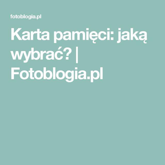 Karta pamięci: jaką wybrać? | Fotoblogia.pl