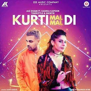 Kurti Mal Mal Di Kanika Kapoor, Jaz Dhami New Punjabi Mp3 Song Free Download