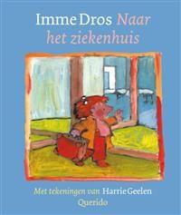 Libris | Naar het ziekenhuis / druk 1 | Imme Dros | 9789045107578 | Prentenboeken (< 6 jaar) | Boekhandel Wijs te Houten