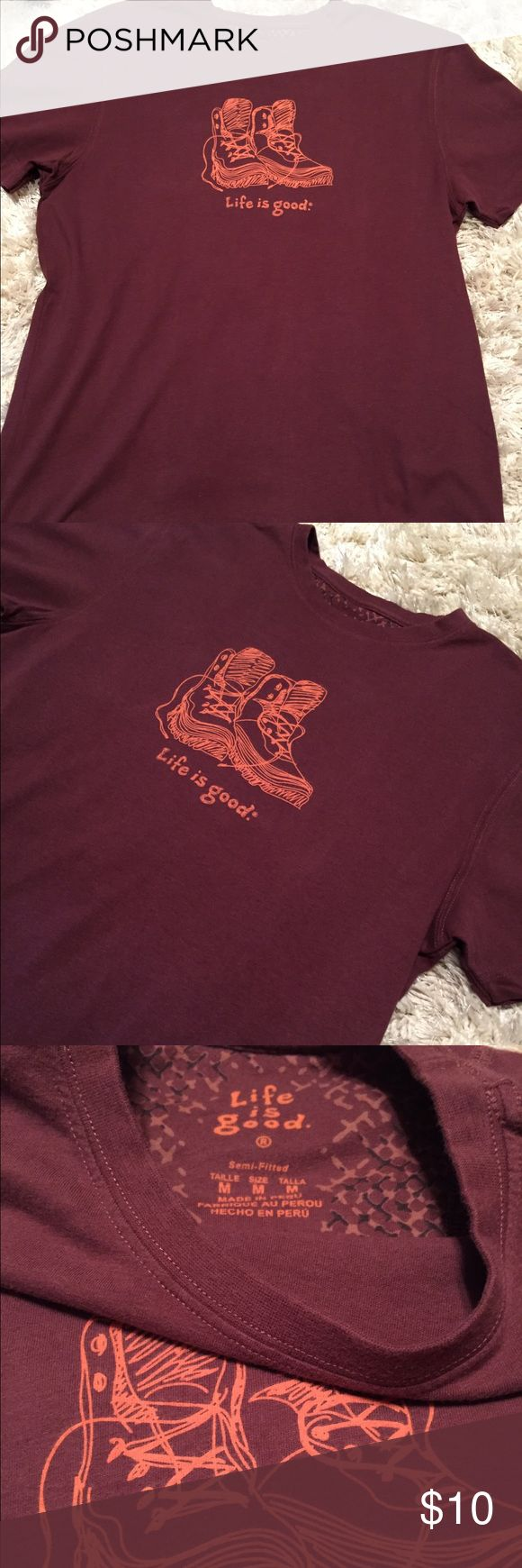 Life is Good Hiking Boots TShirt Maroon Medium Life is Good Hiking TShirt. Maroon color with orange stitching. In very good condition with no stains or tears. Smoke free home. No fading. So cute for festivals this summer or Hiking the trails! Life is Good Tops Tees - Short Sleeve