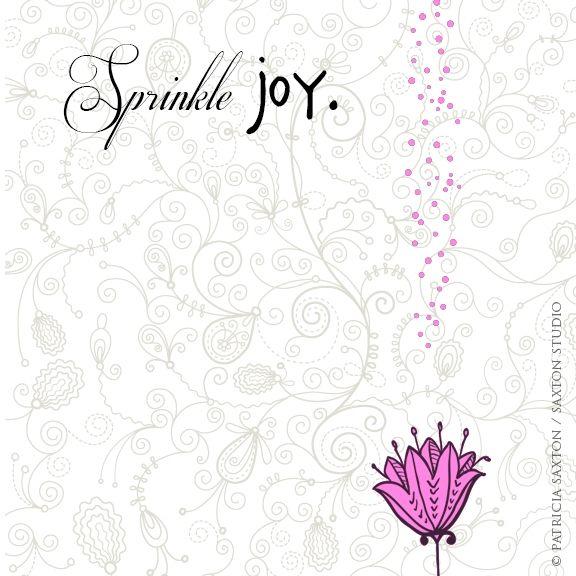 sprinkle joy .   . .   . . ... . ..    .. . . ...   .   .