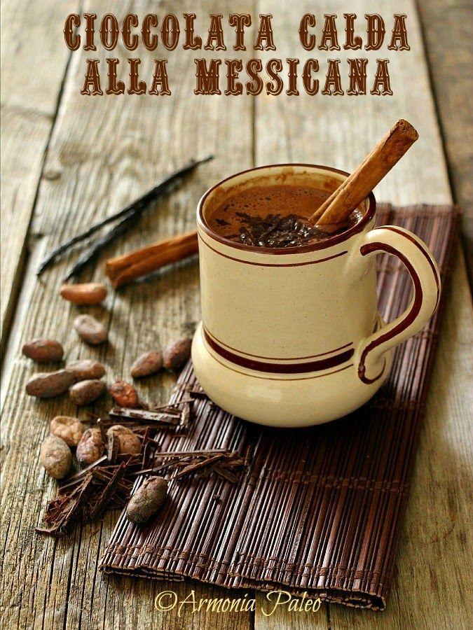 Armonia Paleo: Chocolate Caliente Mexicano - Cioccolata Calda all...