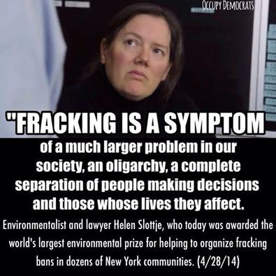 """Fracking is a symptom..."" - Helen Slottje, Anti-Fracking Activist Wins Largest Environmental Award, the Goldman Prize. I like her"
