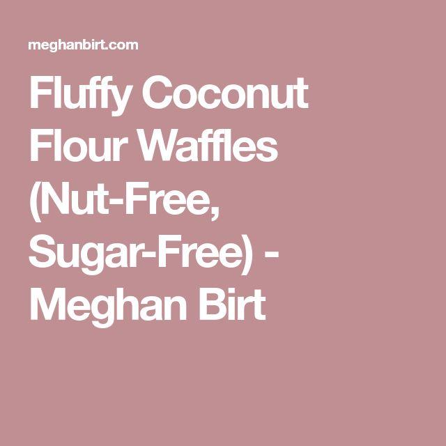 Fluffy Coconut Flour Waffles (Nut-Free, Sugar-Free) - Meghan Birt