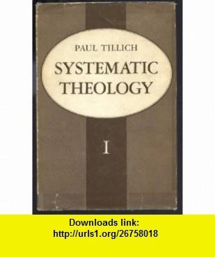 Systematic Theology Volume 1 Paul Tillich ,   ,  , ASIN: B000JXMLD2 , tutorials , pdf , ebook , torrent , downloads , rapidshare , filesonic , hotfile , megaupload , fileserve