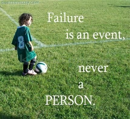 Failure is an event not a person failure quote