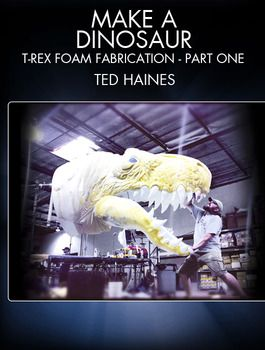 Learn how to make a foam T-rex with FX artist Ted Haines (Blade II, The Muppets, Cowboys & Aliens).