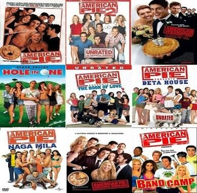 American Pie Series:   1) American Pie (1999)   2) American Pie 2 (2001)  3) American Wedding (2003)  4) American Reunion (2012)  5) Band Camp (2005)  6) The Naked Mile (2006)  7) Beta House (2007)      8) The Book of Love (2009)