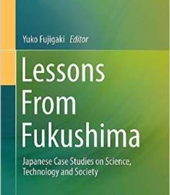 Lessons From Fukushima: Japanese Case Studies On Science Technology And Society PDF