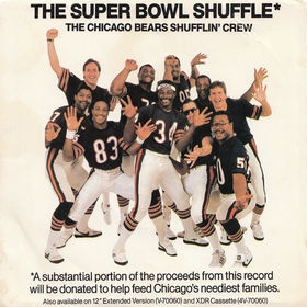 Chicago Bears super bowl shuffle! we all knew this as kids because we wore that little 45 record out!