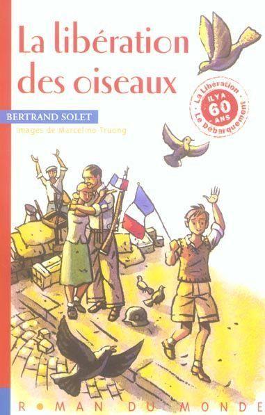 la libération des oiseaux - Solet/Truong - Rue du Monde