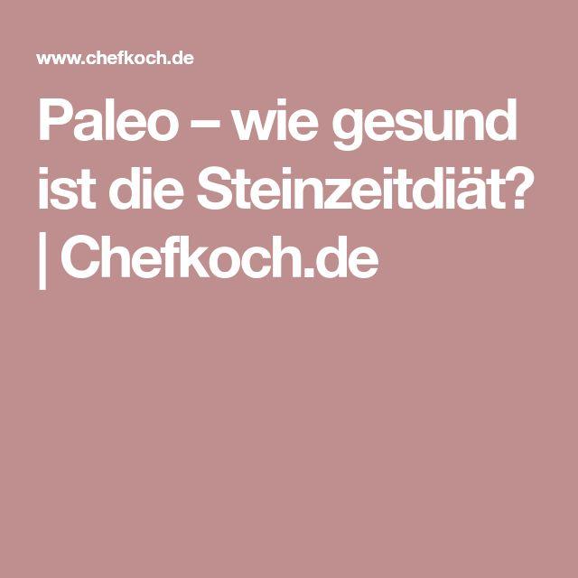 Paleo – wie gesund ist die Steinzeitdiät? | Chefkoch.de