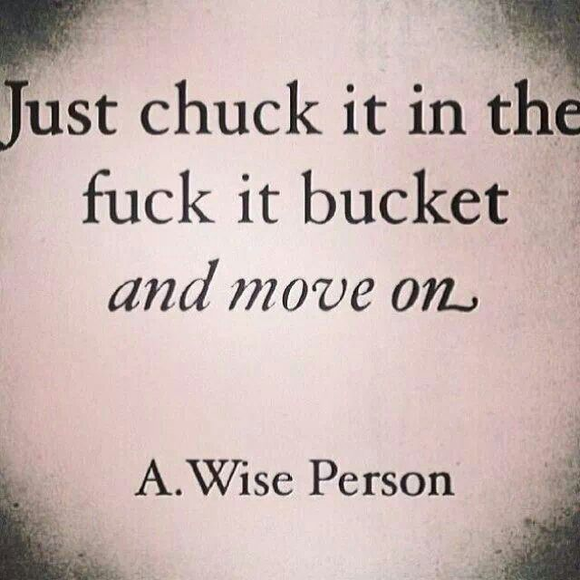 The fuck it bucketzzz