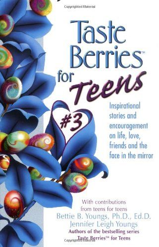 Taste Berries for Teens 3: Inspirational Short Stories and Encouragement on Life, Love and Friends-I