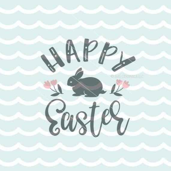 Happy Easter SVG Easter SVG Cricut Explore & more. Happy Easter Cottontail Spring Happy Easter Quote Rabbit Easter Bunny Flowers SVG