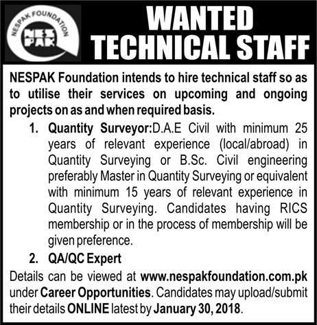 NESPAK Foundation Wanted Technical Staff NESPAK Foundation intends to hire technical staff so as to utilise their services on upcoming and ongoing projects on as and when required basis.    Quantity Surveyor:D.A.E Civil with minimum 25 years of relevant experience (local/abroad) in Quantity Surveying or B.Sc.   #2018 #2018jobs #airforcejobs #armyjobs #blochistan #chshirazahmadsaimchshirazahmadsaim #daeandtechnicalstaff #educaters #free #govtjobs #highwayandmoterwayjobs