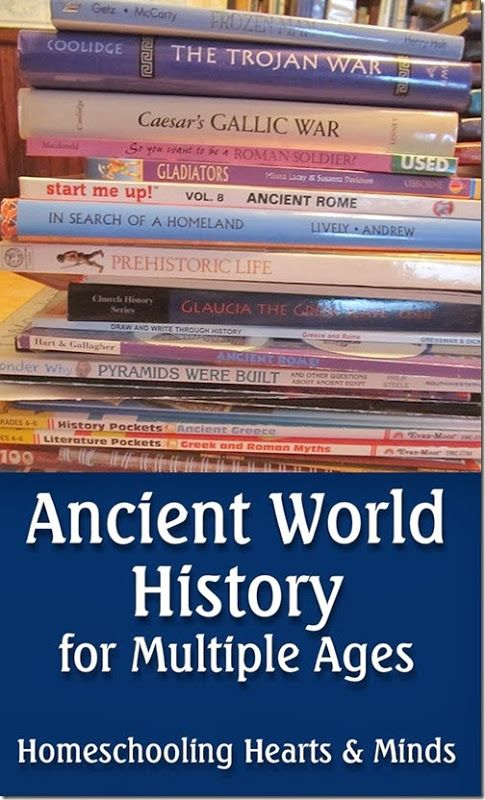 A Classical Approach to Ancient World History for All Ages at Homeschooling Hearts & Minds
